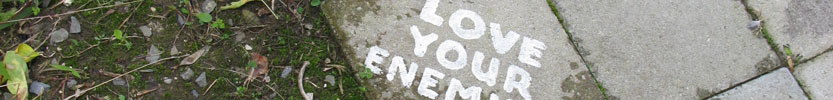 Love Your Enemies / 2008 (Click the picture for more information)